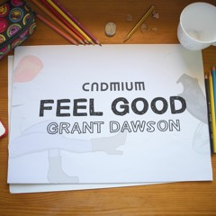 Cadmium - Feel Good (feat. Grant Dawson)