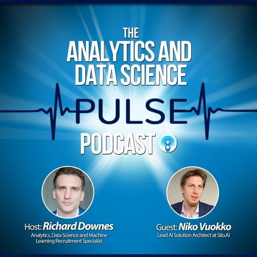 Analytics And Data Science Pulse - #008. Q&A with Niko Vuokko of Silo.AI