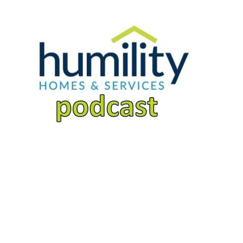 Humility Homes & Services Podcast - 0005
