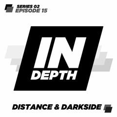 Distance & Darkside - Indepth Radio - Series 02 - Episode 15