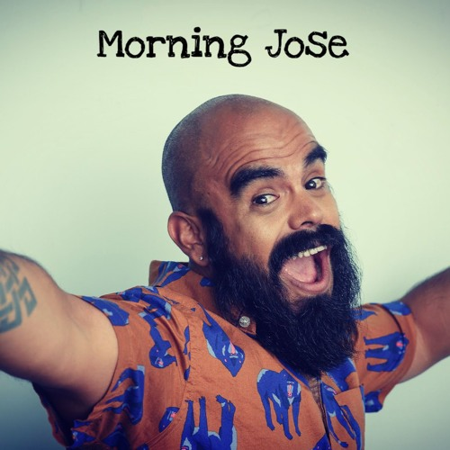 MORNING JOSE