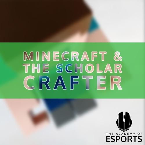 Minecraft & the Scholar Crafter