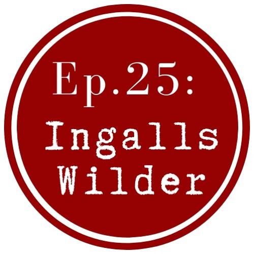 Get Lit Episode 25: Ingalls Wilder