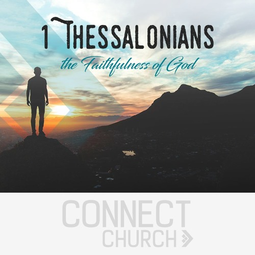 1 Thessalonians - Focus on what God is doing