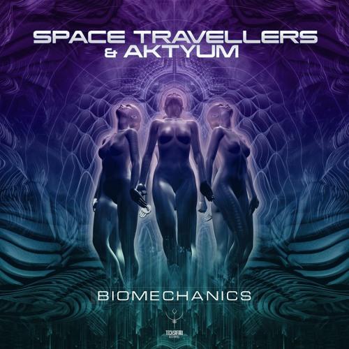 Space Travellers & Aktyum - Biomechanics (Sample)
