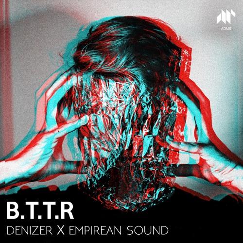 DeniZer X Empirean Sound - B.T.T.R