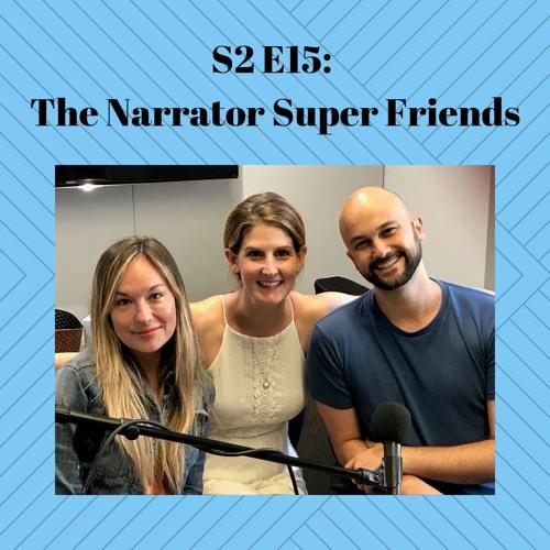 S2E15: The Narrator Super Friends