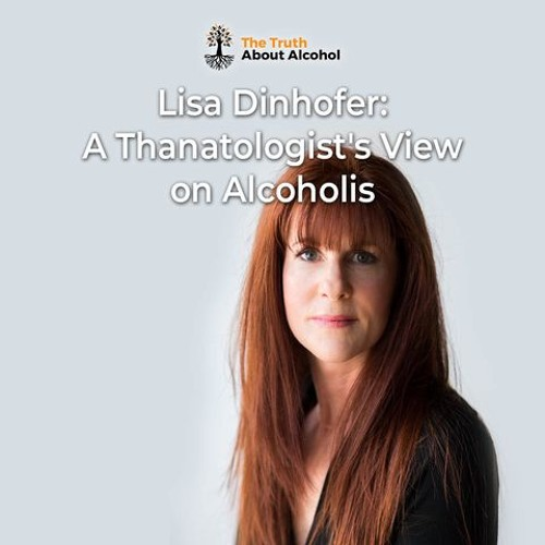 Lisa Dinhofer: A Thanatologists' View on Alcoholism