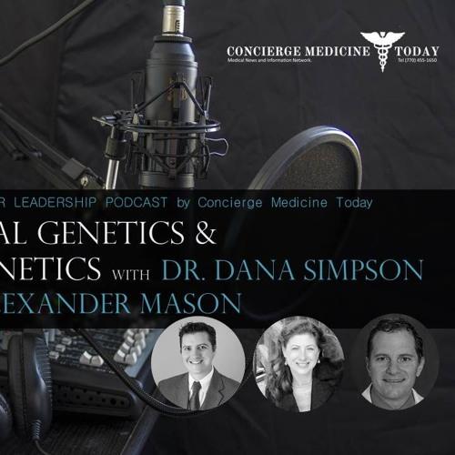 EP 263   Clinical Genetics, TeleGenetics with Dr. Dana Simpson and Dr. Alexander Mason