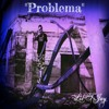 Lil T-Jay - Problema (Prod. by Lil T-Jay)