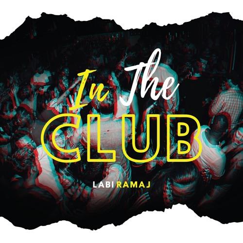 Labi Ramaj - In The Club