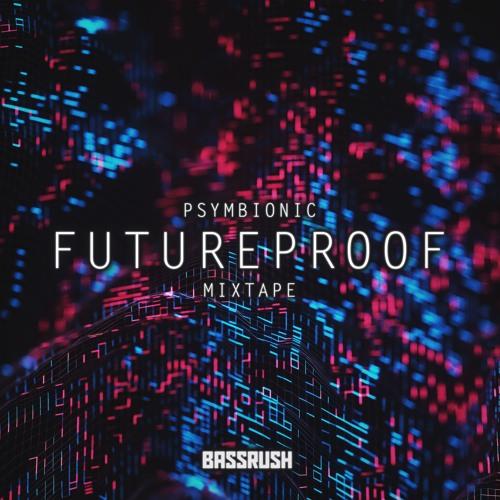Psymbionic - FutureProof Mixtape