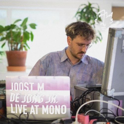 Joost M. De Jong Jr. - Live At MONO