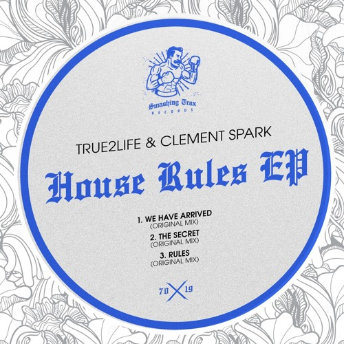 TRUE2LIFE & CLEMENT SPARK - The House Rules EP [ST070] 4th October 2019