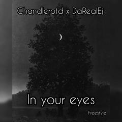 Chandlerotd x DaRealEj - in your eyes (prod. Mega)