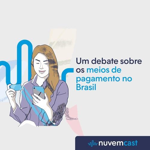 NC #15 Um debate sobre os meios de pagamentos no Brasil