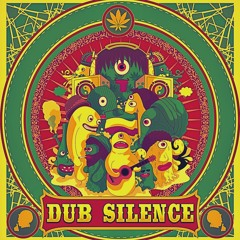 Dub Silence - Hits from the bong (new version)