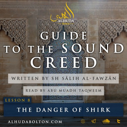 Sound Creed #8: The Danger Of Shirk