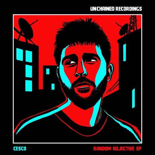 Cesco - Random Adjective EP [UNCH012]