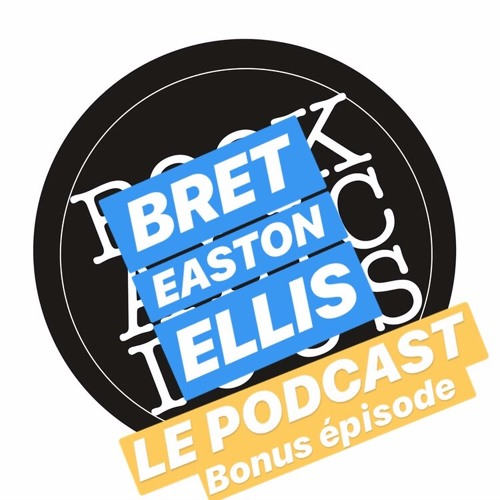 Bonus : Interview de Bret Easton Ellis