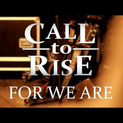 Call To Rise - For We Are (demo)