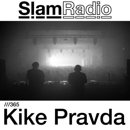 #SlamRadio - 365 - Kike Pravda