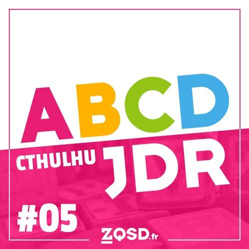 ABCD-JDR #05 - Feat. Luxbox et JK