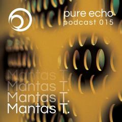 Pure Echo Podcast #015 - Mantas T.