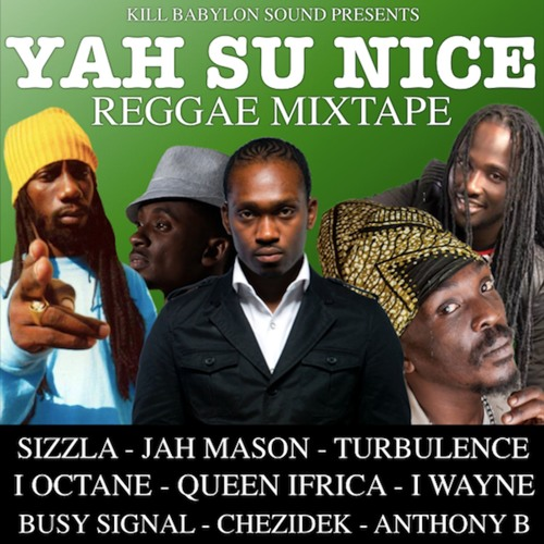 Yah So Nice - Kill Babylon Sound Mixtape by Ras Shanti i