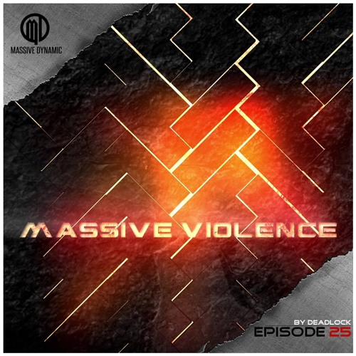 Massive Violence Podcast Vol. 25 by Deadlock