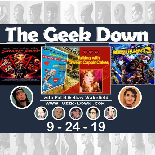 Geek Down 9-24-19 - Borderlands 3, Satanic Panic, Age of X-Man, Sweet CuppinCakes interview