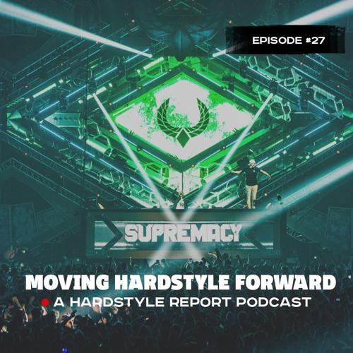 Moving Hardstyle Forward #27: Supremacy 2019