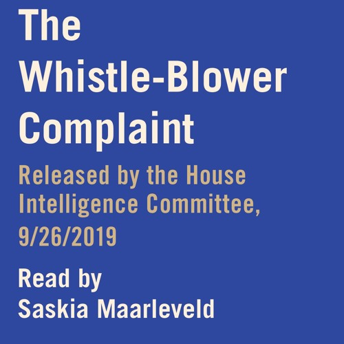 The Whistle-Blower Complaint Released by the House Intelligence Committee, 9/26/2019