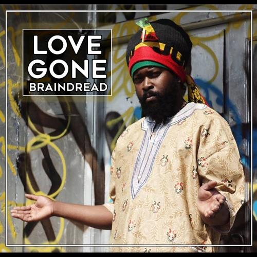 Jah Garvey - Love Gone [Braindread Remix] (Break Koast Records) [FREE DOWNLOAD]