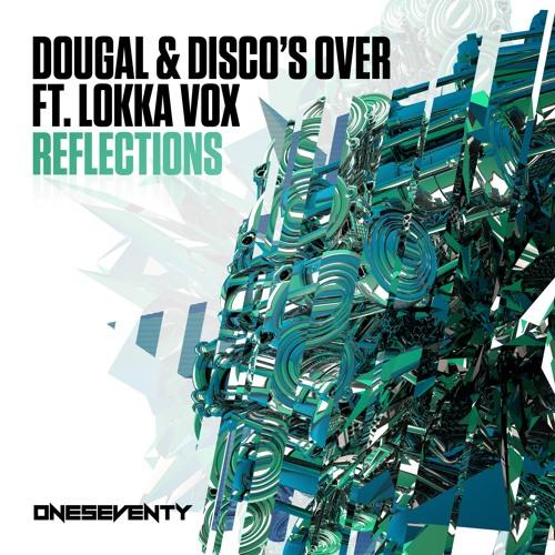 Dougal & Disco's Over feat. Lokka Vox - Reflections (Radio Edit)