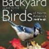 DOWNLOAD National Geographic Backyard Guide to the Birds of North America