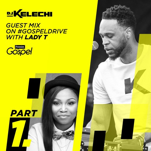 Guest Mix for Premier #GospelDrive with Lady T - Part 1