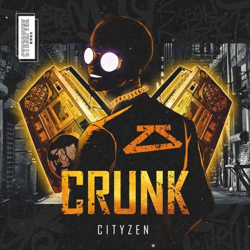 Cityzen - Crunk