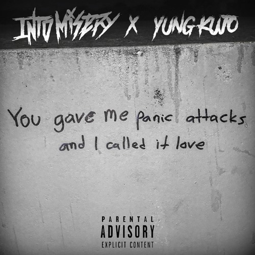 You Gave Me Panic Attacks And I Called It Love Ft Yung Kujo Prod Charlie Shuffler By Into Misery