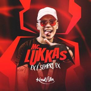 Mc Lukkas - Ex É Sempre Ex mp3