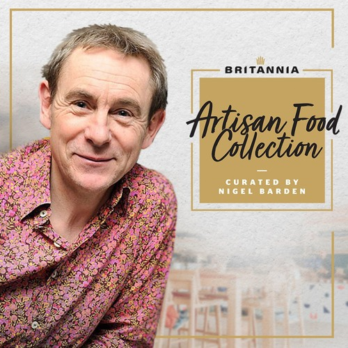 Episode 1: Britannia Artisan Food Collection - Introduction from Nigel Barden