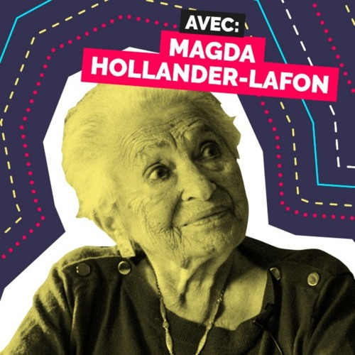 Épisode 7 - Transmettre l'intransmissible - Magda Hollander Lafon