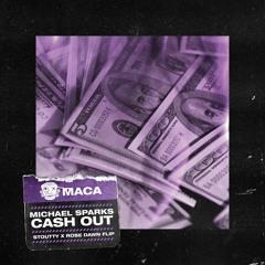 Michael Sparks - Cash Out (Stoutty X Rose Dawn Remix)