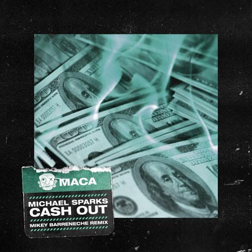 Michael Sparks - Cash Out (Mikey Barreneche Remix)