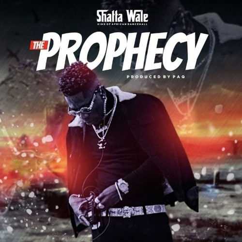 Shatta Wale – The Prophecy (Prod. By PAQ)