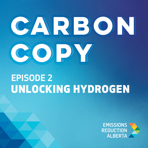Carbon Copy - Episode 2: Unlocking Hydrogen