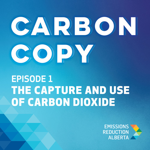 Carbon Copy - Episode 1: The capture and use of carbon dioxide