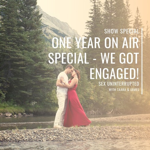 Show 50: One Year on Air Special – We Got Engaged!