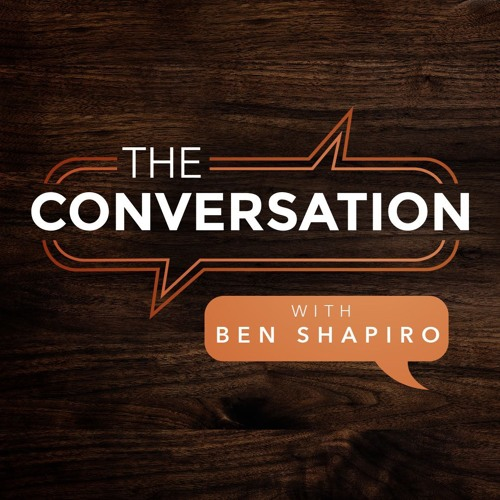 The Conversation Ep. 24: Ben Shapiro
