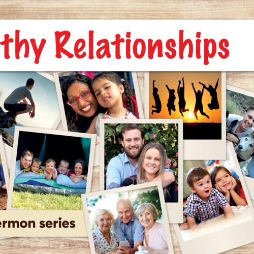 Healthy Relationships - Cultivating a Healthy Marrage - Pastor Peter Nielsen